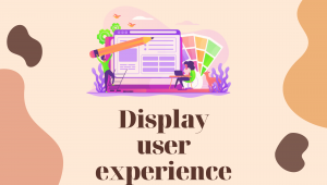 Display user experience