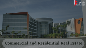 Commercial and Residential Real Estate