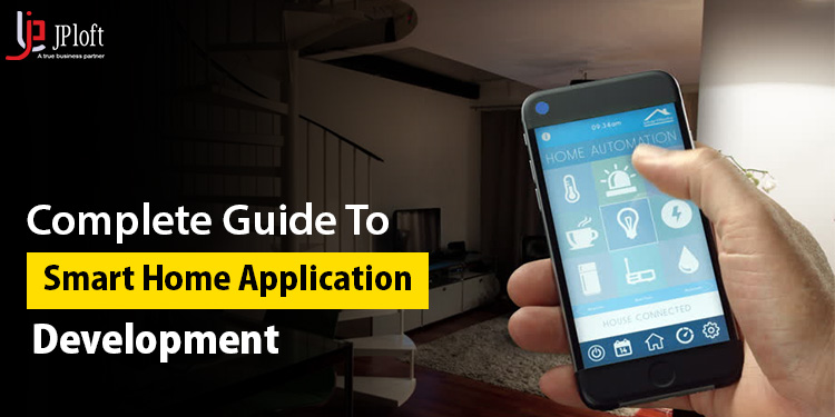 Smart Home Application Development: A complete Guide (2020)